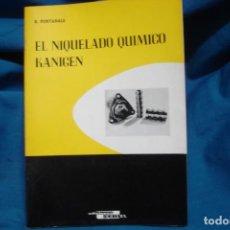 Libros de segunda mano de Ciencias: EL NIQUELADO QUÍMICO KANIGEN - R. FONTANALS - ED. CEDEL 1965. Lote 233594145