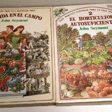 Libros de segunda mano: LA VIDA EN EL CAMPO - HORTICULTOR ATUTOSUFICIENTE - 2 TOMOS - SEYMOUR - 1980 - GUIA PRACTICA. Lote 233678590