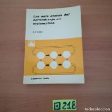 Libros de segunda mano de Ciencias: LAS SEIS ETAPAS DEL APRENDIZAJE EN MATEMÁTICA. Lote 234348215