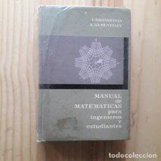 Libri di seconda mano: MANUAL DE MATEMÁTICAS PARA INGENIEROS Y ESTUDIANTES - I. BRONSHTEIN Y K. SEMENDIAEV.. Lote 234356840