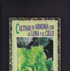 Livres d'occasion: CULTIVAR EN ARMONIA CON LA LUNA Y EL CIELO - JARDINERIA PRACTICA - SUSAETA EDITORIAL 1994. Lote 234505735