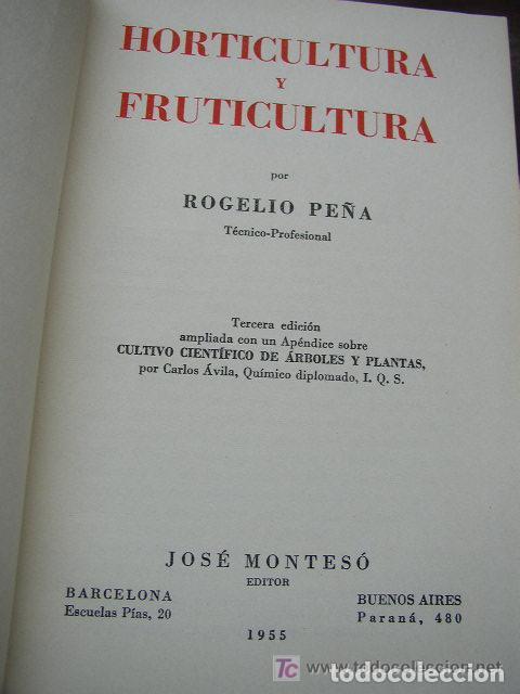 Libros de segunda mano: HORTICULTURA Y FRUTICULTURA-ROGELIO PEÑA-3ª. EDC.- JOSÉ MONTESÓ, EDT.- 1955-BAR.-VER FOTOS. - Foto 3 - 234917025
