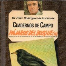 Livres d'occasion: CUADERNOS DE CAMPO FÉLIX RODRÍGUEZ DE LA FUENTE N° 26, PÁJAROS DEL BOSQUE (II). Lote 235075930