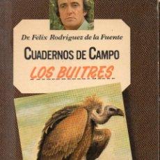 Livres d'occasion: CUADERNOS DE CAMPO FÉLIX RODRÍGUEZ DE LA FUENTE N° 10, LOS BUITRES. Lote 235078515