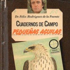 Livres d'occasion: CUADERNOS DE CAMPO FÉLIX RODRÍGUEZ DE LA FUENTE N° 22, PEQUEÑAS ÁGUILAS. Lote 235078710