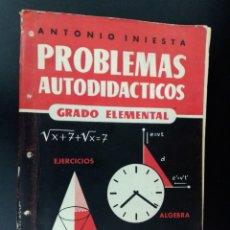Libros de segunda mano de Ciencias: 1956 PROBLEMAS AUTODIDACTO OS,ANTONIO INIESTA, GRADO ELEMENTAL. Lote 235080335