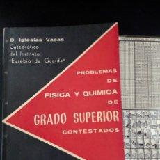 Libros de segunda mano de Ciencias: 1962 PROBLEMAS DE FISICA Y QUIMICA GRADO SUPERIOR CONTESTADOS, D. IGLESIAS VACAS. Lote 235082065