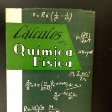 Libros de segunda mano de Ciencias: 1962 CALCULOS EN QUIMICA FISICA, EDITORIAL ACRIBIA EN EXCELENTE ESTADO. Lote 235088970