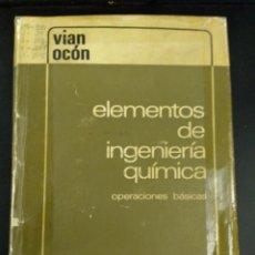 Libros de segunda mano de Ciencias: 1967 ELEMENTOS DE INGENIERIA QUIMICA, VIAN OCON, AGUILAR TAPA DURA. Lote 235090180