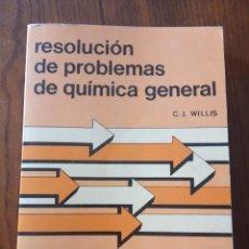 Libros de segunda mano de Ciencias: RESOLUCION DE PROBLEMAS DE QUIMICA GENERAL - C.J. WILLIS.. Lote 235091990