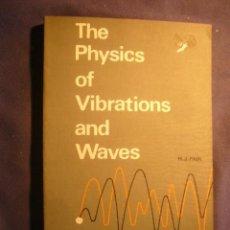 Libros de segunda mano de Ciencias: JOHN PAIN : - THE PHYSICS OF VIBRATIONS AND WAVES - (LONDON, 1968). Lote 235115655