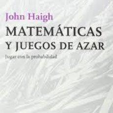 Libros de segunda mano de Ciencias: MATEMÁTICAS Y JUEGOS DE AZAR JUGAR CON LA PROBABILIDAD JOHN HAIGH. Lote 235238695