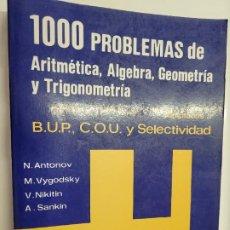Livros em segunda mão: 1000 PROBLEMAS DE ARITMÉTICA, ÁLGEBRA, GEOMETRÍA Y TRIGONOMETRÍA - ANTONOV, VYGODSKY, NIKITIN, SANKI. Lote 235235985