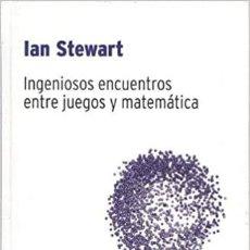 Libros de segunda mano de Ciencias: INGENIOSOS ENCUENTROS ENTRE JUEGOS Y MATEMÁTICA. IAN STEWART. RBA (BIBLIOTECA DESAFÍOS MATEMÁTICOS). Lote 235275785
