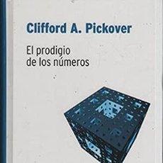 Libros de segunda mano de Ciencias: EL PRODIGIO DE LOS NÚMEROS. CLIFFORD A. PICKOVER. BIBLIOTECA DESAFÍOS MATEMÁTICOS DE RBA. Lote 235279190