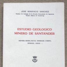 Livros em segunda mão: ESTUDIO GEOLÓGICO MINERO DE SANTANDER - JOSÉ BONIFACIO SÁNCHEZ (HISTORIA MINERÍA DE CANTABRIA). Lote 235419195