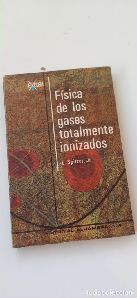 FÍSICA DE LOS GASES TOTALMENTE IONIZADOS. L.SPITZER. JR (Libros de Segunda Mano - Ciencias, Manuales y Oficios - Física, Química y Matemáticas)