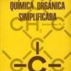 Libros de segunda mano de Ciencias: QUÍMICA ORGÁNICA SIMPLIFICADA. RUDOLPH MACY, PH.D. EDITORIAL REVERTÉ. 1976. Lote 235854250
