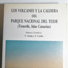 Libri di seconda mano: V. ARAÑA Y J. COELLO. LOS VOLCANES Y LA CALDERA DEL PARQUE NACIONAL DEL TEIDE. 1989.. Lote 235898115