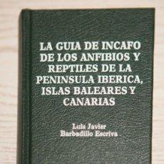 Libros de segunda mano: GUIA INCAFO DE LOS ANFIBIOS Y REPTILES DE LA PENÍNSULA IBÉRICA, ISLAS BALEARES Y CANARIAS.. Lote 236016750