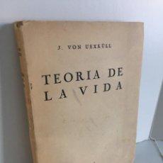 Libros de segunda mano: JAKOB JOHANN VON UEXKÜLL. TEORIA DE LA VIDA. EDITORIAL SVMMA. MADRID, 1944. BIOLOGÍA Y FILOSOFÍA.. Lote 236089140