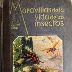 Libros de segunda mano: MARAVILLAS DE LA VIDA DE LOS INSECTOS - EDWARD STEP. Lote 236107975