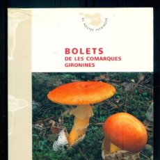 Libros de segunda mano: NUMULITE L0646 BOLETS DE LES COMARQUES GIRONINES JOSE Mª VIDAL MIQUEL À. PÉREZ CAIXA GIRONA SETAS. Lote 236252205