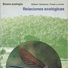 Livres d'occasion: RELACIONES ECOLOGICAS. GILBERT, GUTIERREZ, FRAZER Y JONES. Lote 236352775