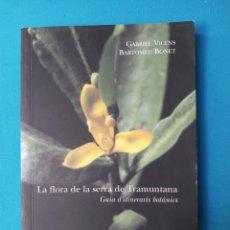 Libros de segunda mano: LA FLORA DE LA SERRA DE TRAMUNTANA - GABRIEL VICENS I BARTOMEU BONET. Lote 236411410