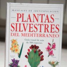 Libros de segunda mano: PLANTAS SILVESTRES DEL MEDITERRANEO. EDITORIAL OMEGA. 1995.. Lote 236434245