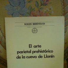 Libros de segunda mano: EL ARTE PARIETAL PREHISTÓRICO DE LA CUEVA DE LLONÍN, DE MAGIN BERENGUER ALONSO. 1.979. ILUSTRADO.. Lote 236635605