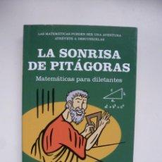 Libros de segunda mano de Ciencias: LA SONRISA DE PITÁGORAS. MATEMÁTICAS PARA DILETANTES. DEBATE 2006. PRIMERA EDICIÓN. Lote 236748485