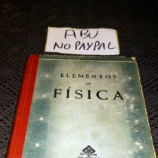 Libros de segunda mano de Ciencias: ELEMENTOS DE FÍSICA EDITORIAL LUIS VIVES 1958 FIRMA A BOLI INTERIOR. Lote 236784160