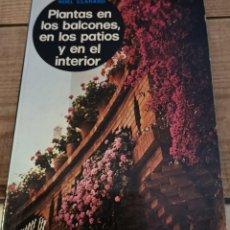 Libros de segunda mano: PLANTAS EN LOS BALCONES EN LOS PATIOS Y EN EL INTERIOR NOEL CLARASO,1974,242 PAGINAS. Lote 237067125