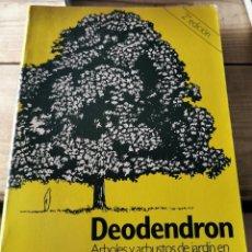 Libros de segunda mano: DEODENDRON - RAFAEL CHANES - JUAN BASSEGODA NONELL - EDITORIAL BLUME(ILUST). Lote 237086555