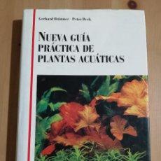 Libros de segunda mano: NUEVA GUÍA DE PRÁCTICA DE PLANTAS ACUÁTICAS (GERHARD BRÜNNER / PETER BECK). Lote 237590405