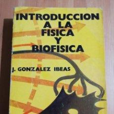 Libros de segunda mano de Ciencias: INTRODUCCIÓN A LA FÍSICA Y BIOFÍSICA (J. GONZÁLEZ IBEAS). Lote 251517650