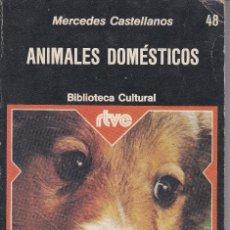 Libros de segunda mano: ANIMALES DOMESTICOS DE MERCEDES CASTELLANOS EDITADO POR PLANETA EN 1976. Lote 237992380