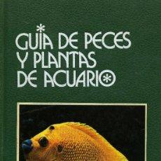 Libros de segunda mano: GUIA DE PECES Y PLANTAS DE ACUARIO (TAPA DURA). Lote 238217150