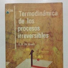 Libri di seconda mano: TERMODINÁMICA DE LOS PROCESOS IRREVERSIBLES - S.R. DE GROOT - FISICO-QUIMICA - ED.ALHAMBRA - 1968. Lote 238659470