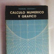 Libri di seconda mano: CALCULO NUMERICO Y GRAFICO. MANUEL SADOSKY. EDICIONES LIBRERIA DEL COLEGIO. Lote 238715340