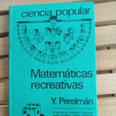 Libros de segunda mano de Ciencias: MATEMÁTICAS RECREATIVAS- Y. PERELMAN. Lote 239543465