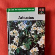 Libros de segunda mano: GUIAS DE NATURALEZA BLUME ARBUSTOS. 295 ESPECIES 434 FOTOS COLOR 200 DIBUJOS 1989. Lote 239578715