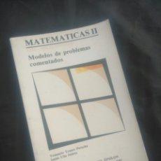 Libros de segunda mano de Ciencias: MATEMÁTICAS II. MODELOS DE PROBLEMAS COMENTADOS. VENANCIO TOMEO PERUCHA. ISAÍAS UÑA JUAREZ.. Lote 239582155