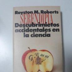 Livros em segunda mão: SERENDIPIA (DESCUBRIMIENTOS ACCIDENTALES DE LA CIENCIA) - ROYSTON M. ROBERTS. Lote 239697940