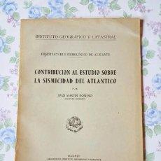Libros de segunda mano: 1954 CONTRIBUCIÓN AL ESTUDIO SISMICIDAD ATLÁNTICO JUAN MARTIN ROMERO INST GEOGRÁFICO. Lote 239828085