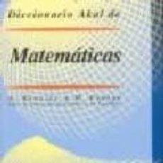 Libri di seconda mano: DICCIONARIO AKAL DE MATEMÁTICAS - ALAIN BOUVIER. Lote 240074475