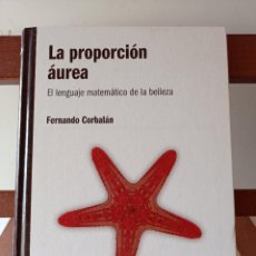 Libros de segunda mano de Ciencias: LA PROPORCIÓN ÁUREA FERNANDO CORBALÁN. ENVÍO CERTIFICADO 4.99.. Lote 240258270