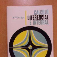 Libri di seconda mano: CALCULO DIFERENCIAL E INTEGRAL / N. PISKUNOV / 1978. Lote 240710850
