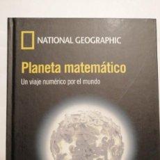 Libri di seconda mano: PLANETA MATEMATICO UN VIAJE NUMERICO POR EL MUNDO NATIONAL GEOGRAPHIC. Lote 241317845